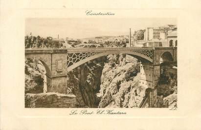 """CPA ALGERIE """"Constantine, le pont El Kantara"""""""