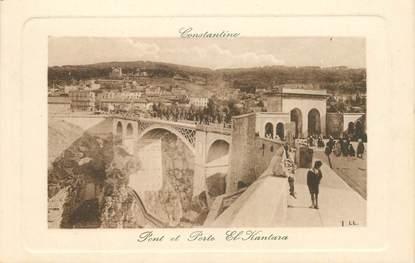 "CPA ALGERIE ""Constantine, pont et porte El Kantara"""