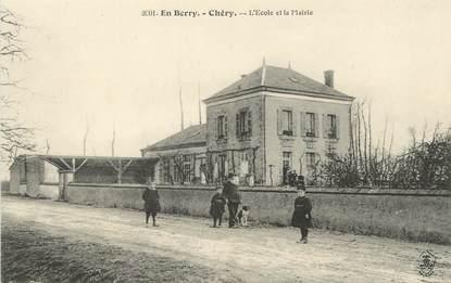 """/ CPA FRANCE 18 """"Chéry, l'école et la mairie"""""""