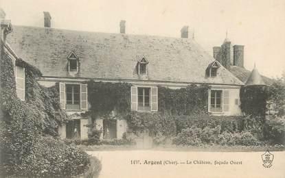 """/ CPA FRANCE 18 """"Argent, le château"""""""