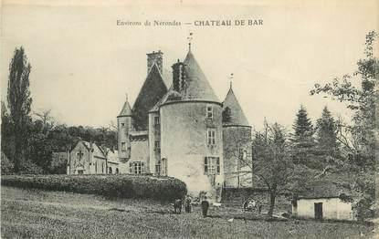"""/ CPA FRANCE 18 """"Environs de Nérondes, château de Bar"""""""