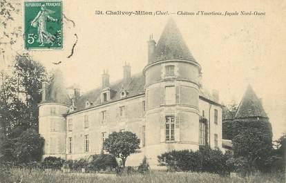 "/ CPA FRANCE 18 ""Chalivoy Milon, château d'Yssertieux"""