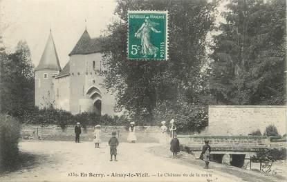 """/ CPA FRANCE 18 """"Ainay le Vieil, le château vu de la route"""""""