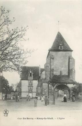"""/ CPA FRANCE 18 """"Ainay le Vieil, l'église"""""""