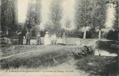 """/ CPA FRANCE 18 """"Les Aix d'Angillon, la fontaine de Valigny, le gué"""""""