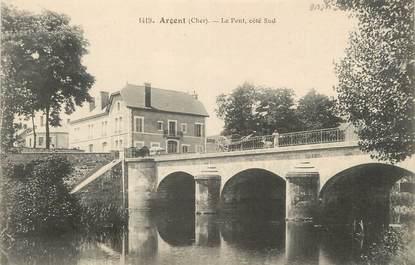 """/ CPA FRANCE 18 """" Argent, le pont"""""""