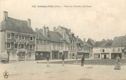 """/ CPA FRANCE 18 """"Aubigny ville, place du marché"""""""