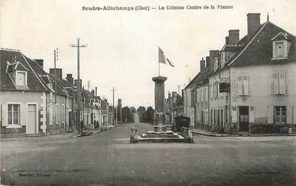 """/ CPA FRANCE 18 """"Bruère Allichamps, la colonne centre de la France"""""""