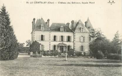 """/ CPA FRANCE 18 """"Le Châtelet, château des Estivaux"""""""