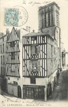 """/ CPA FRANCE 17 """"La Rochelle, maison du XVème siècle"""""""