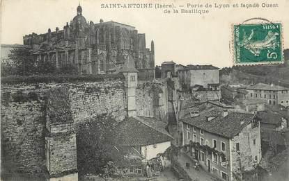 """/ CPA FRANCE 38 """"Saint Antoine, porte de Lyon et façade Ouest de la Basilique"""""""