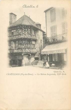 "/ CPA FRANCE 63 ""Chateldon, la maison Sergentale"""