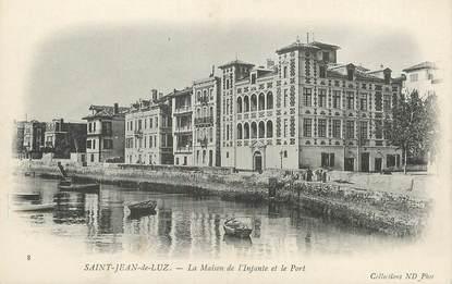 """/ CPA FRANCE 64 """"Saint Jean de Luz, la maison de l'infante et le port"""""""