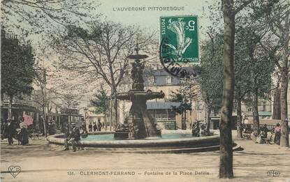 """/ CPA FRANCE 63 """"Clermont Ferrand, fontaine de la place Delille"""""""