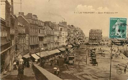 """/ CPA FRANCE 76 """"Le Tréport, quai François 1er"""""""