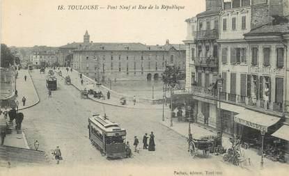 """CPA FRANCE 31 """"Toulouse, Pont Neuf et rue de la République"""" / TRAMWAY"""