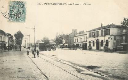 """/ CPA FRANCE 76 """"Petit Quevilly, près Rouen, l'Octroi"""""""