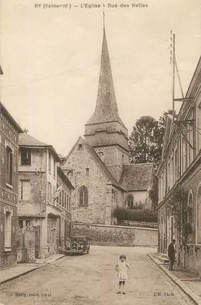 """/ CPA FRANCE 76 """"Ry, l'église, rue des Halles"""""""