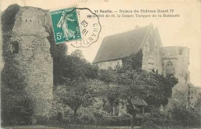 "/ CPA FRANCE 60 ""Senlis, ruines du château Henri IV"""
