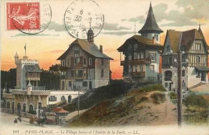 """/ CPA FRANCE 62 """"Le Touquet, Paris Plage, le village suisse et l'entrée de la forêt"""""""
