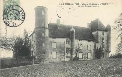 """/ CPA FRANCE 38 """"La Tour du Pin, vieux château de Tournin et son observatoire """""""