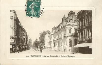 """/ CPA FRANCE 31 """"Toulouse, rue de Languedoc, caisse d'épargne"""" / CE / BANQUE"""