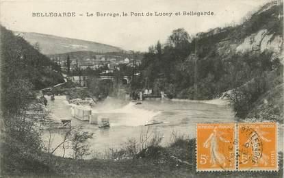 """/ CPA FRANCE 01 """"Bellegarde, le barrage, le pont de Lucey et Bellegarde"""""""