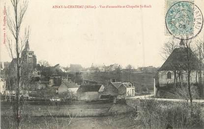 """/ CPA FRANCE 03 """"Ainay le Château, vue d'ensemble et chapelle Saint Roch"""""""