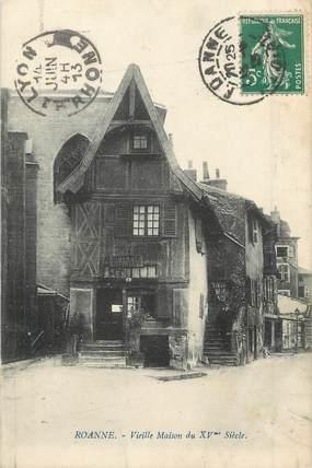 """/ CPA FRANCE 42 """"Roanne, vieille maison du XVème siècle"""""""