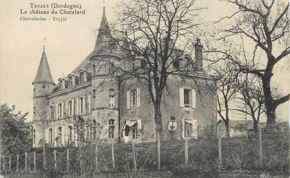 "/ CPA FRANCE 24 ""Teyjat, le château du Chatelard"""