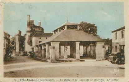 """/ CPA FRANCE 24 """"Villamblard, la halle et le château de Barrière"""""""