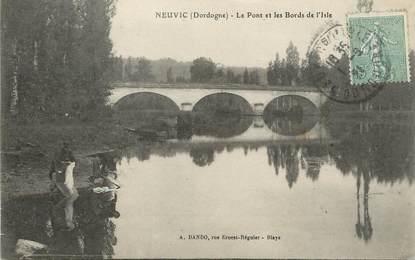 """/ CPA FRANCE 24 """"Neuvic, le pont et les bords de l'Isle"""""""