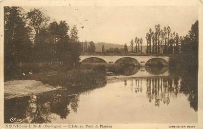 """/ CPA FRANCE 24 """"Neuvic sur L'isle, l'isle au pont de Planèze"""""""