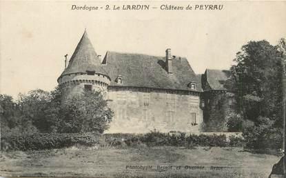"/ CPA FRANCE 24 ""Le Lardin, château de Peyrau"""