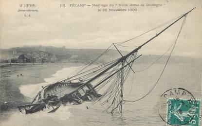 """/ CPA FRANCE 76 """"Fécamp, naufrage du Notre Dame de Boulogne"""" / BATEAU"""