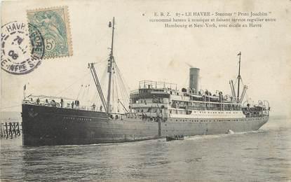 "/ CPA FRANCE 76 ""Le Havre, steamer Prinz Joachim"" / BATEAU"