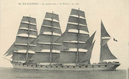 """/ CPA FRANCE 17 """"Ile d'Oléron, le quatre mâts Le Rhone en rade"""""""