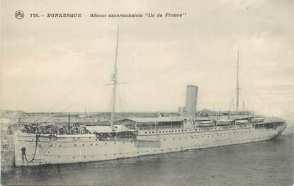 """/ CPA FRANCE 59 """"Dunkerque, bateau excursionniste Ile de France"""""""