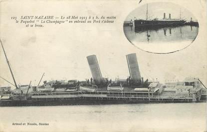 """/ CPA FRANCE 44 """"Saint Nazaire, le 28 mai 1915, le paqubot La Champagne en entrant au port s'échoue"""""""