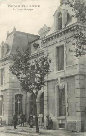 """/ CPA FRANCE 26 """"Saint Vallier sur Rhone, la caisse d'épargne"""""""