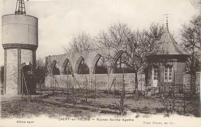 """/ CPA FRANCE 60 """"Crépy en Valois, ruines Sainte Agathe"""" / CHATEAU D'EAU"""