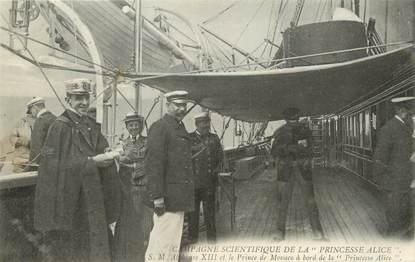 """/ CPA MONACO """"Monaco, campagne scientifique de la Princesse Alice, S. M Alphonse XIII et le prince de Monaco"""""""