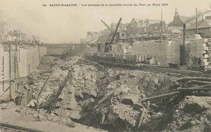 """CPA FRANCE 44 """"Saint Nazaire, les travaux de la nouvelle entrée du Port, 1904"""""""