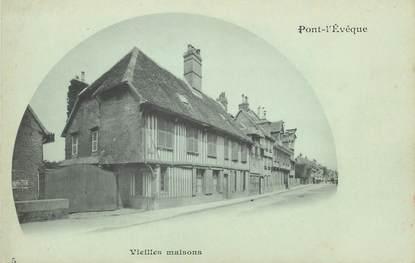 """/ CPA FRANCE 14 """"Pont l'Evêque, vieilles maisons"""""""