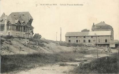 """/ CPA FRANCE 14 """"Saint Aubin, colonie Franco Américaine"""""""