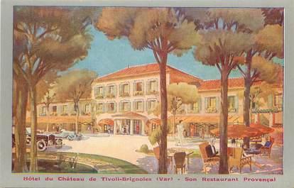 "CPA FRANCE 83 ""Hotel du Chateau de Tivoli,  Brignoles"""