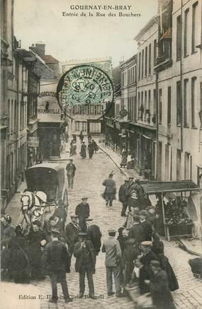"CPA FRANCE 76 ""Gournay en Bray, entrée de la Rue des bouchers"""