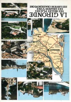 """/ CPSM FRANCE 33 """"La Gironde et ses belles plages, ses grands vins, ses lieux de pêche"""" / CARTE GEOGRAPHIQUE"""
