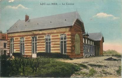 "/ CPA FRANCE 14 ""Luc sur Mer, le casino"""