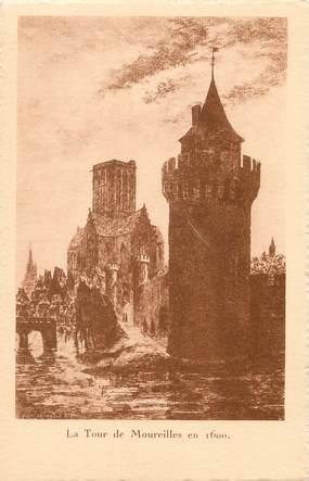"""/ CPA FRANCE 17 """"La Rochelle, la tour de Moureilles en 1600"""""""